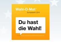 Du hast die Wahl! Wahl-O-Mat Europawahl 2014